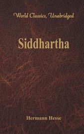Siddhartha (World Classics, Unabridged) by Hermann Hesse