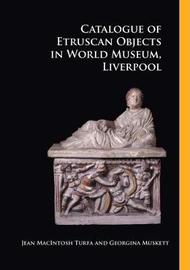 Catalogue of Etruscan Objects in World Museum, Liverpool by Jeann MacIntosh Turfa image