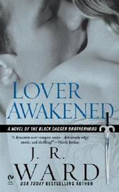 Lover Awakened (Black Dagger Brotherhood #3) (US Ed.) by J.R. Ward
