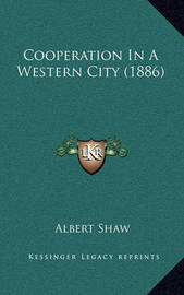 Cooperation in a Western City (1886) by Albert Shaw