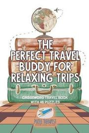 The Perfect Travel Buddy for Relaxing Trips Crossword Travel Book with 46 Puzzles by Puzzle Therapist