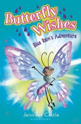 Butterfly Wishes: Blue Rain's Adventure by Jennifer Castle image