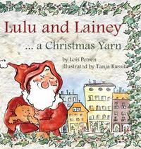 Lulu and Lainey ... a Christmas Yarn by Lois Petren image