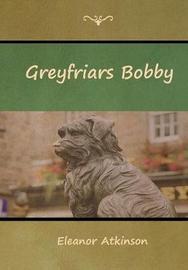 Greyfriars Bobby by Eleanor Atkinson