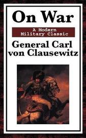 On War by General Carl von Clausewitz