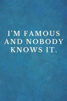 I'm Famous And Nobody Knows It by Fundamental Books