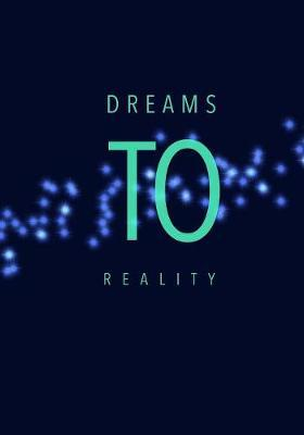 Dreams to Reality by Madison Leigh