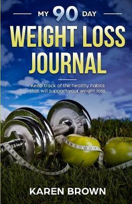 My 90 Day Weight Loss Journal by Karen Brown image