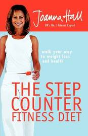 The Step Counter Fitness Diet: Walk Your Way to Weight Loss and Health by Joanna Hall image