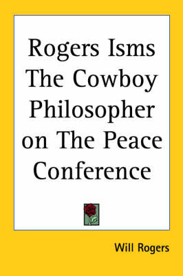 Rogers Isms The Cowboy Philosopher on The Peace Conference by Will Rogers image