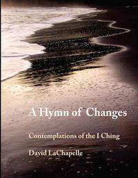 A Hymn of Changes by David La Chapelle
