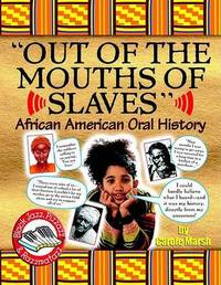 Out of the Mouths of Slaves by Carole Marsh
