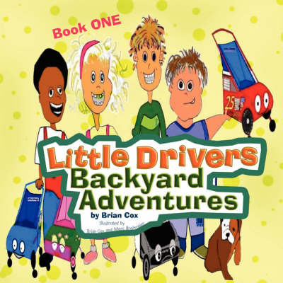 Little Drivers Backyard Adventures by Brian Cox