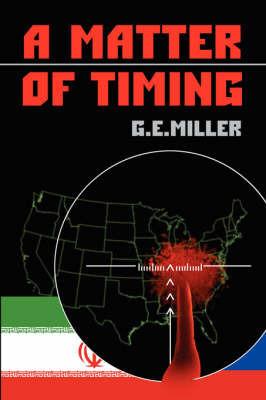 A Matter of Timing by G.E. Miller