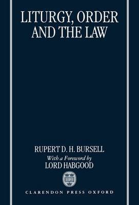 Liturgy, Order and the Law by Rupert D.H. Bursell image