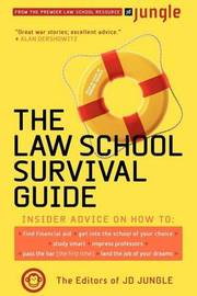 The Jd Jungle Law School Survival Guide by Editors of JD Jungle