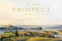 A Fine Prospect: A History of Remuera, Meadowbank and St Johns by Jenny Carlyon