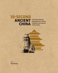 30-Second Ancient China by Yijie Zhuang