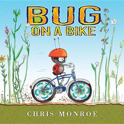 Bug On A Bike Library Edition by Monroe Chris