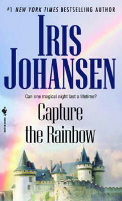 Capture The Rainbow by Iris Johansen image