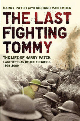 The Last Fighting Tommy: The Life of Harry Patch, Last Veteran of the Trenches, 1898-2009 by Harry Patch image