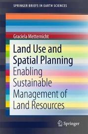 Land Use and Spatial Planning by Graciela Metternicht