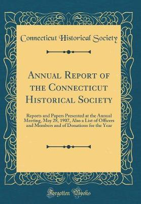 Annual Report of the Connecticut Historical Society by Connecticut Historical Society