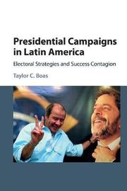 Presidential Campaigns in Latin America by Taylor C. Boas image