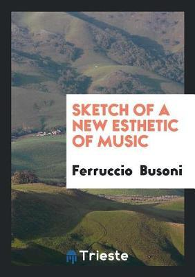 Sketch of a New Esthetic of Music by Ferruccio Busoni image