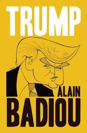 Trump by Alain Badiou