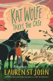 Kat Wolfe Takes the Case by Lauren St.John