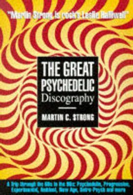 The Great Rock Discography: v. 1: Progressive and Psychedelic by Martin Strong image