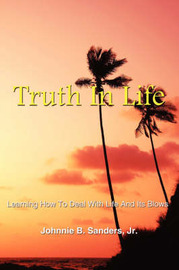 Truth In Life by Johnnie B. Sanders Jr. image