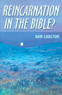 Reincarnation in the Bible? by Dan Carlton image