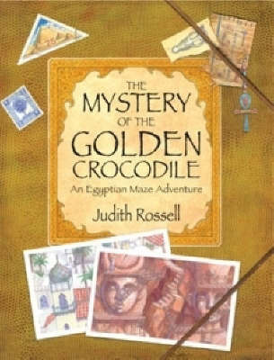 The Mystery of the Golden Crocodile: An Egyptian Maze Adventure by Judith Rossell image