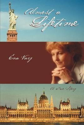 Almost a Lifetime: A True Story by Eva Vary image