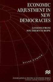 Economic Adjustment in New Democracies by Diane Ethier