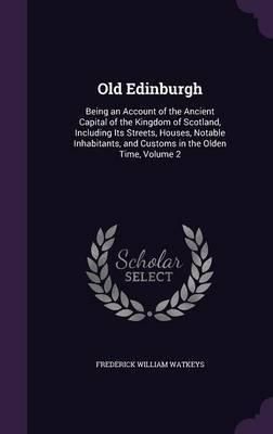 Old Edinburgh by Frederick William Watkeys