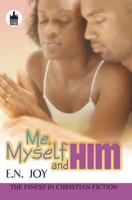 Me, Myself and Him by E N Joy