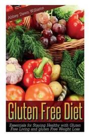 Gluten Free Diet by Williams Abbey Dawn