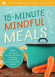 15-Minute Mindful Meals by Caleb Warnock