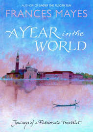 A Year in the World by Frances Mayes image