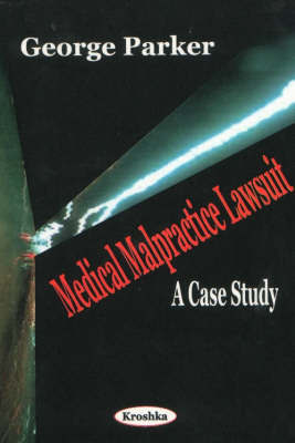 Medical Malpractice Lawsuit by George Parker