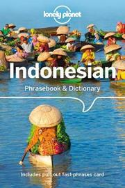 Lonely Planet Indonesian Phrasebook & Dictionary by Lonely Planet
