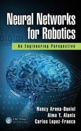 Neural Networks for Robotics by Nancy Arana-Daniel