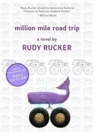 Million Mile Road Trip by Rudy Rucker