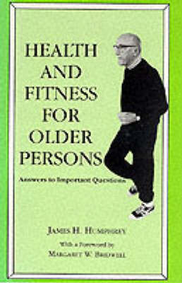 Health and Fitness for Older Persons by James H. Humphrey image