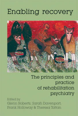 Enabling Recovery: The Principles and Practice of Rehabilitation Psychiatry image