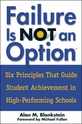 Failure is Not an Option: Six Principles That Guide Student Acheivement in High-performing Schools