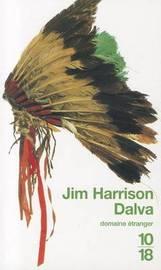 Dalva by Jim Harrison
